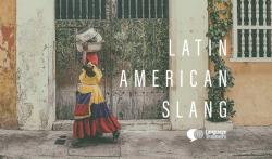 slang-latin-american-spanish