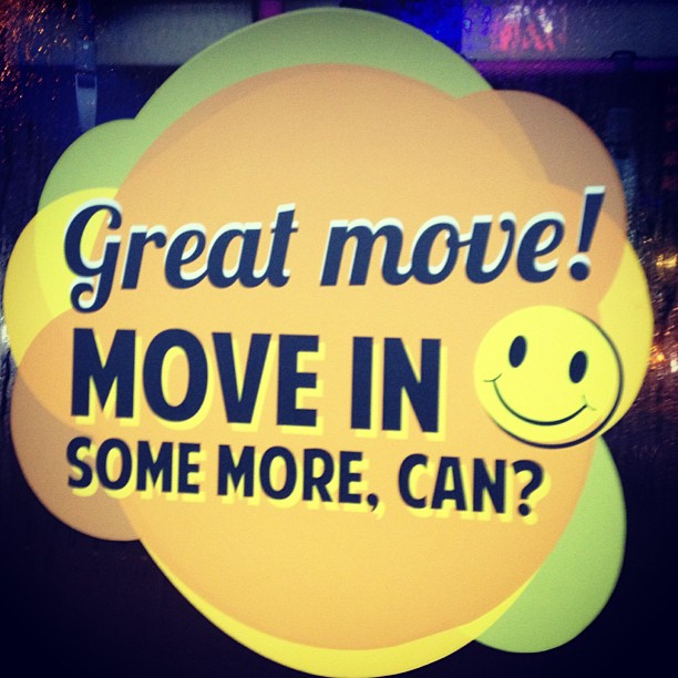 """Poster in Singlish that says """"Great move! Move in some more, can?"""" - Singlish Phrases"""
